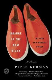 Book cover of Orange is the New Black, by Piper Kerman
