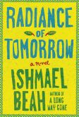 Book cover of Radiance of Tomorrow, by Ishmael Beah