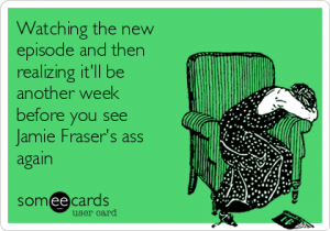 watching-the-new-episode-and-then-realizing-itll-be-another-week-before-you-see-jamie-frasers-ass-again-26482